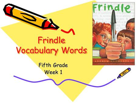 Frindle Vocabulary Words Fifth Grade Week 1 Words to Know thermostat crimson unfortunately chestnut pounced procedures altar definition monopolyhesitated.