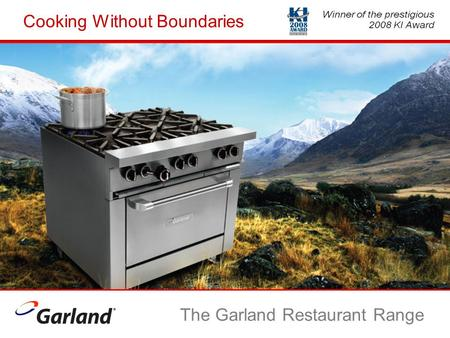 Cooking Without Boundaries The Garland Restaurant Range.