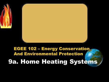 9a. Home Heating Systems.