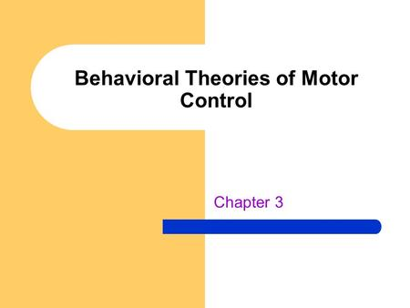 Behavioral Theories of Motor Control