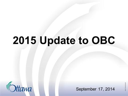 2015 Update to OBC September 17, 2014. 2014 Update package Minor changes to the code:  occupancy to occupancy  Regulation to regulation  Missing words.