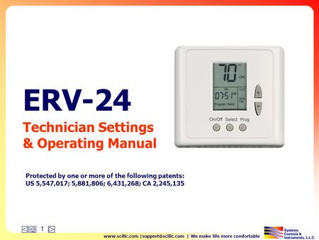 | We make life more comfortable 1 ERV-24 Technician Settings & Operating Manual Protected by one or more of the following.