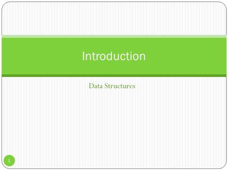 Data Structures Introduction 1. Welcome to Data Structures! What Are Data Structures and Algorithms? Overview of Data Structures Overview of Algorithms.