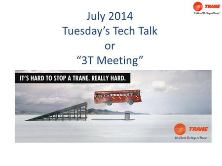 "July 2014 Tuesday's Tech Talk or ""3T Meeting"". A fallen tree knocked over a homeowner's Trane condenser in Kansas. The condenser looks like a goner. It's."