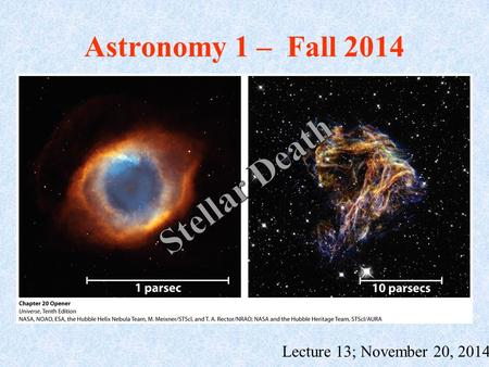 Astronomy 1 – Fall 2014 Lecture 13; November 20, 2014.