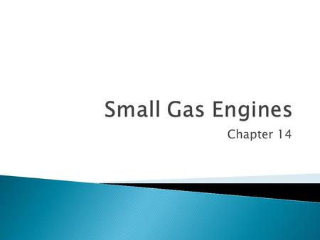 Chapter 14.  Identify differences between internal and external combustion engines  Understand 2-stroke vs. 4-stroke engines  Understand subsystems.