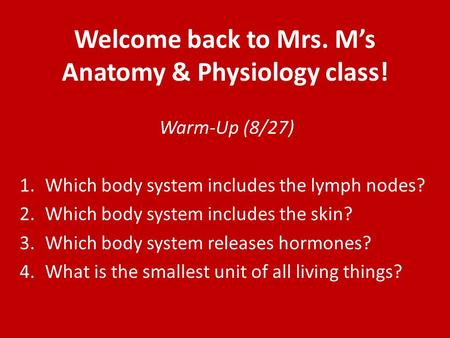 Welcome back to Mrs. M's <strong>Anatomy</strong> & <strong>Physiology</strong> class!