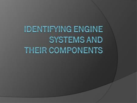 Identifying Engine <strong>Systems</strong> and Their Components