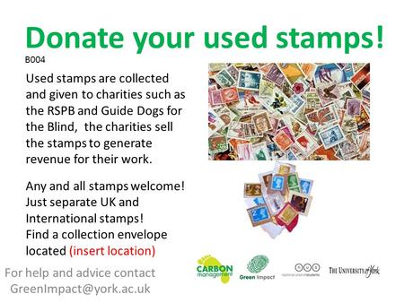 For help and advice contact Donate your used stamps! Used stamps are collected and given to charities such as the RSPB and Guide.
