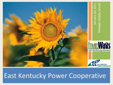 East Kentucky Power Cooperative January 20, 2011 McNabb Middle School.