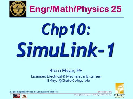 ENGR-25_Lec-25_SimuLink-1.ppt 1 Bruce Mayer, PE Engineering/Math/Physics 25: Computational Methods Bruce Mayer, PE Licensed Electrical.