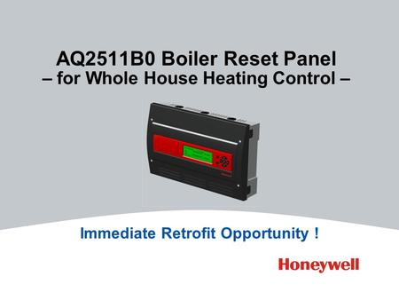 AQ2511B0 Boiler Reset Panel – for Whole House Heating Control – Immediate Retrofit Opportunity !