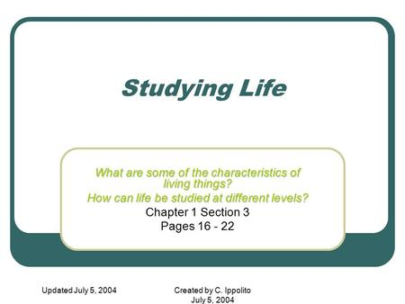 Studying Life What are some of the characteristics of living things?