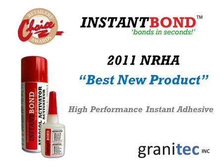 "2011 NRHA ""Best New Product"" High Performance Instant Adhesive INC."