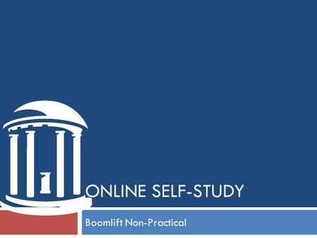 ONLINE SELF-STUDY Boomlift Non-Practical. Type: Scissor/Vertical A scissor/vertical lift has a platform that CANNOT be positioned completely beyond the.
