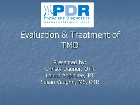 Evaluation & Treatment of TMD