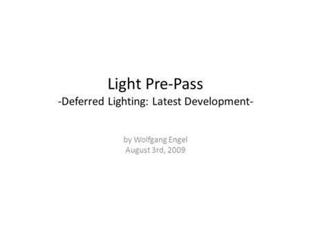 Light Pre-Pass -Deferred Lighting: Latest Development-