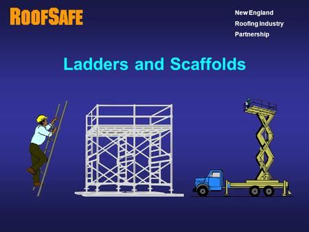 Ladders and Scaffolds Trainer's Notes: