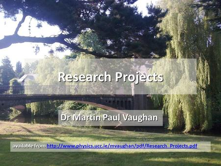 Research Projects Dr Martin Paul Vaughan available from available from