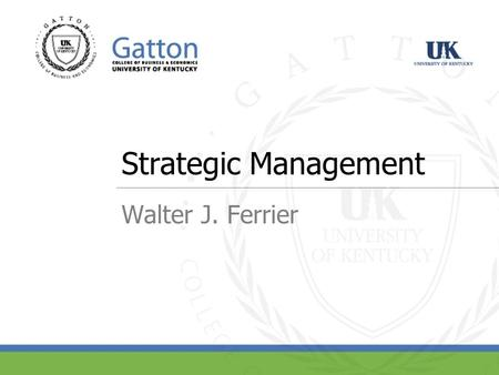Strategic Management Walter J. Ferrier. Page 2 Strategy as Process and Perspective.