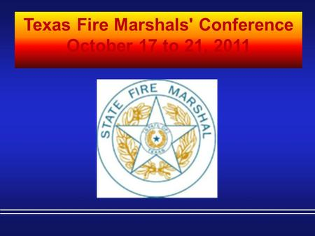 Texas Fire Marshals' Conference