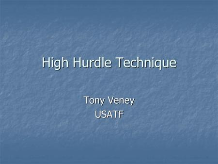 High Hurdle Technique Tony Veney USATF.