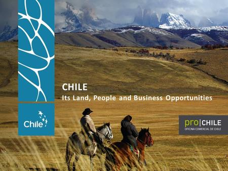 CHILE Its Land, People and Business Opportunities.