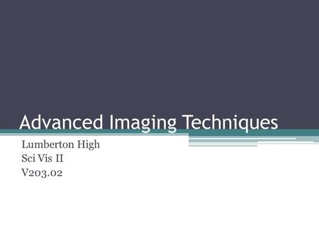 Advanced Imaging Techniques Lumberton High Sci Vis II V203.02.