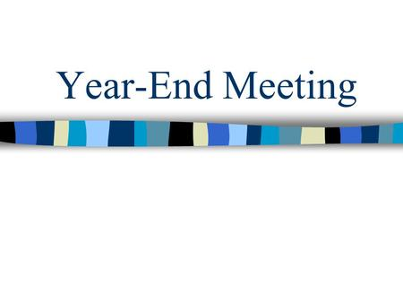 Year-End Meeting. Agenda Review Recap Key Customers Customer Class Report Professional Promotions On-Pack Promotions Examples Hot Sheet Discussion Mehaz/Signature.