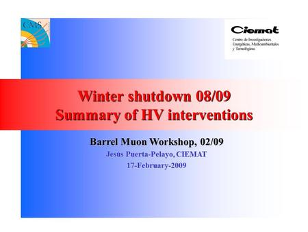 Winter shutdown 08/09 Summary of HV interventions Barrel Muon Workshop, 02/09 Jesús Puerta-Pelayo, CIEMAT 17-February-2009.