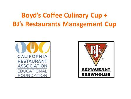 Boyd's Coffee Culinary Cup + BJ's Restaurants Management Cup.