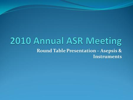 Round Table Presentation – Asepsis & Instruments