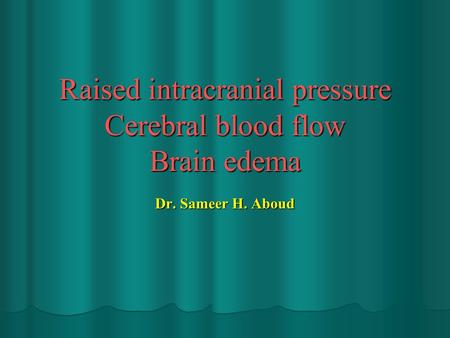 Raised intracranial pressure Cerebral blood flow Brain edema