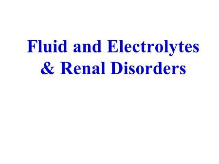 Fluid and Electrolytes & Renal Disorders