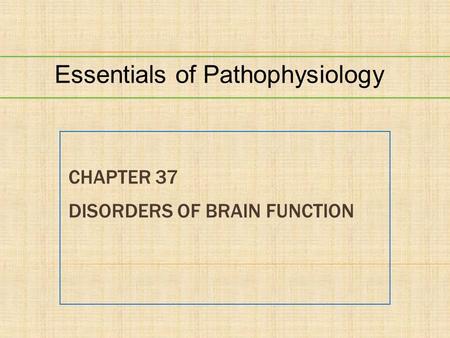 Chapter 37 Disorders of Brain Function