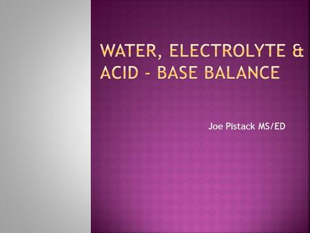 Joe Pistack MS/ED.  Intracellular-water located in all the cells of the body.  About 63% of the water is located in the intracellular compartments.