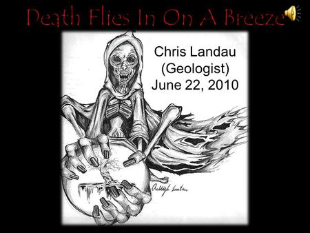 Chris Landau (Geologist) June 22, 2010. Broken Promises (BP) well spews the lethal and carcinogenic gases of hydrogen sulfide, sulfur dioxide and benzene.