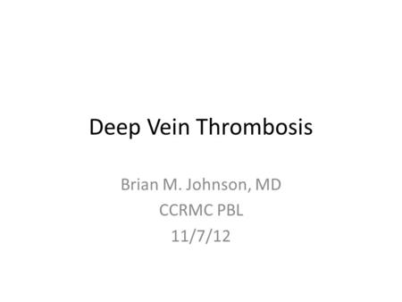 Brian M. Johnson, MD CCRMC PBL 11/7/12