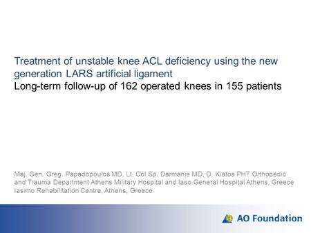 Treatment of unstable knee ACL deficiency using the new generation LARS artificial ligament Long-term follow-up of 162 operated knees in 155 patients Maj.