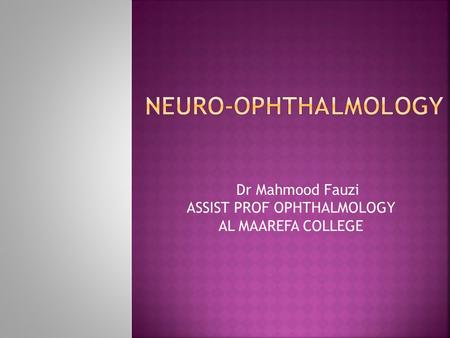 Dr Mahmood Fauzi ASSIST PROF OPHTHALMOLOGY AL MAAREFA COLLEGE.