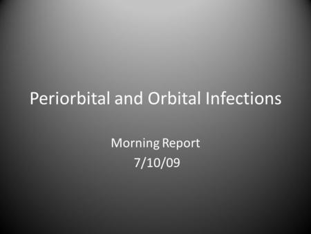 Periorbital and Orbital Infections