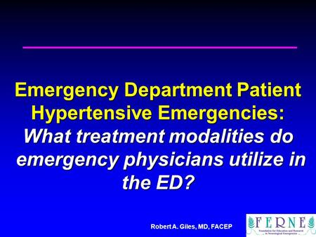 Emergency Department Patient Hypertensive Emergencies: What treatment modalities do emergency physicians utilize in the ED?