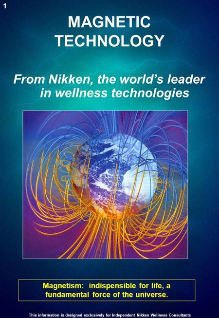From Nikken, the world's leader in wellness technologies