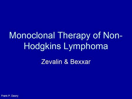 Frank P. Dawry. non-Hodgkin's lymphoma NHL is a cancer of B-lymphocytes. There are 3 histologic grades of NHL: low-, medium-,and high-grade disease. They.