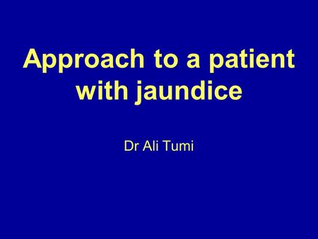 Approach to a patient with jaundice