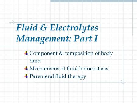 Fluid & Electrolytes Management: Part I