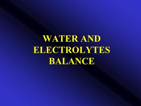 WATER AND ELECTROLYTES BALANCE