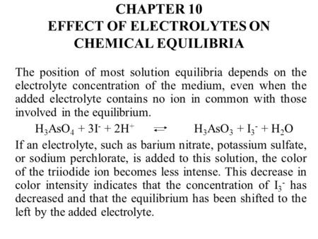 CHAPTER 10 EFFECT OF ELECTROLYTES ON CHEMICAL EQUILIBRIA