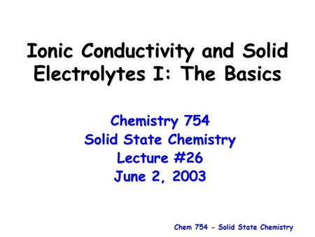 Ionic Conductivity and Solid Electrolytes I: The Basics
