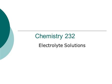 Chemistry 232 Electrolyte Solutions. Thermodynamics of Ions in Solutions  Electrolyte solutions – deviations from ideal behaviour occur at molalities.